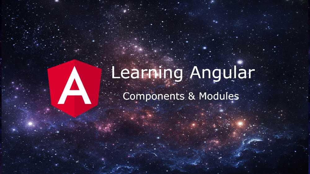 angular componentsa nd modules